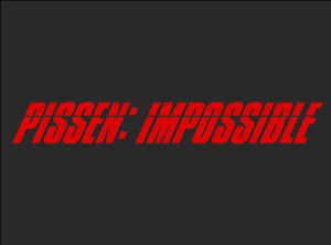 Pissen Impossible